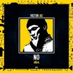 """Victor AD - """" No Idea """""""